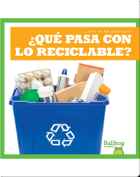 ¿Qué pasa con lo reciclable? (Where Does Recycling Go?)