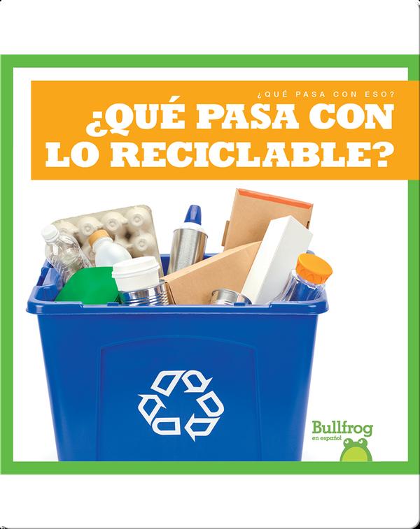 ¿Qué pasa con lo reciclable? (Where Does Recycling Go?)