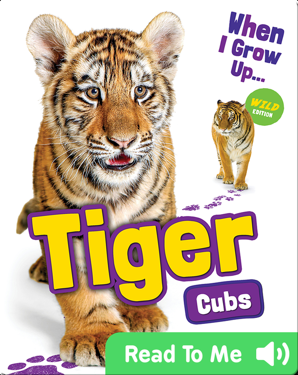 When I Grow Up: Tiger Cubs