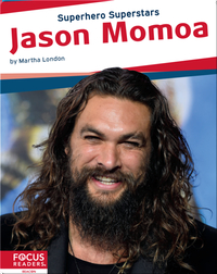Superhero Superstars: Jason Momoa