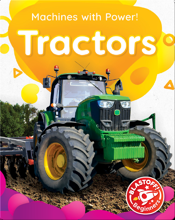 Machines with Power!: Tractors