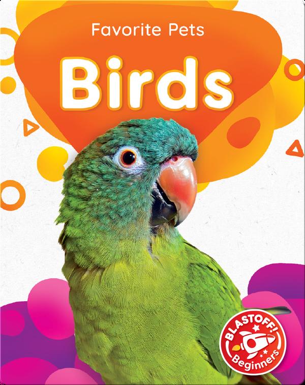 Favorite Pets: Birds