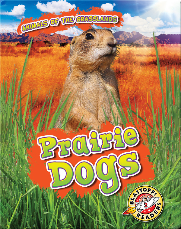 Animals of the Grasslands: Prairie Dogs