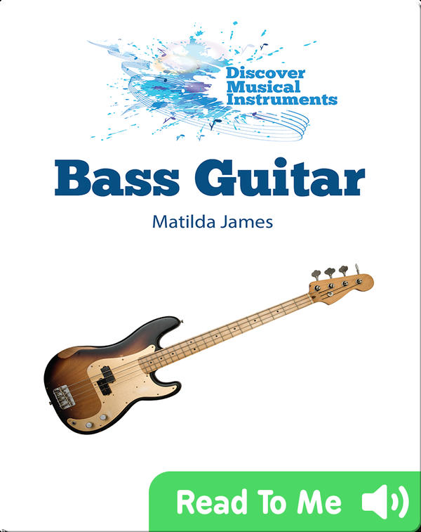 Discover Musical Instruments: Bass Guitar