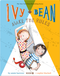 Ivy + Bean Make the Rules (Book 9)
