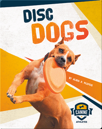 Canine Athletes: Disc Dogs