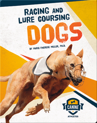 Canine Athletes: Racing and Lure Coursing Dogs
