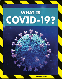 Pandemics and COVID-19: What Is COVID-19?