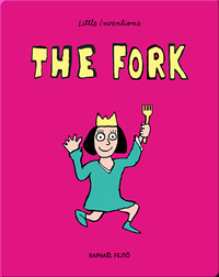 Little Inventions: The Fork