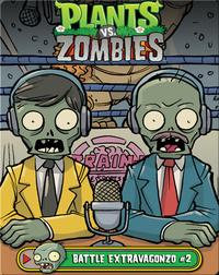 Plants vs Zombies: Battle Extravagonzo 2