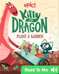 Kitty and Dragon Plant a Garden