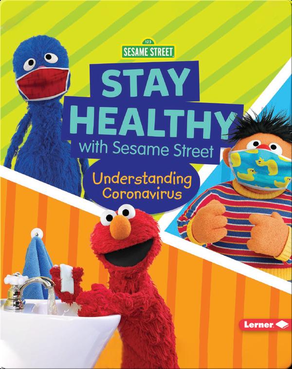 Stay Healthy with Sesame Street: Understanding Coronavirus