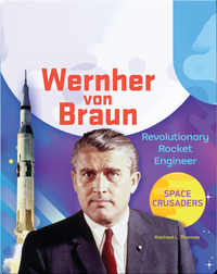 Wernher von Braun: Revolutionary Rocket Engineer