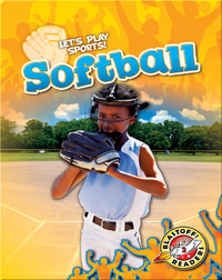 Let's Play Sports!: Softball