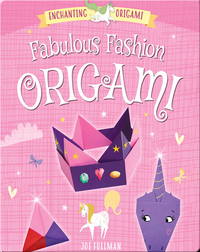 Enchanting Origami: Fabulous Fashion Origami