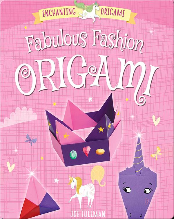 Enchanting Origami: Fabulous Fashion Origami