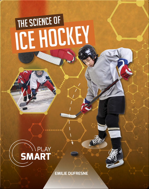 Play Smart: The Science of Ice Hockey