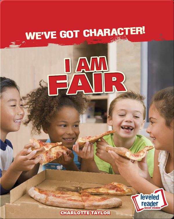 We've Got Character!: I Am Fair