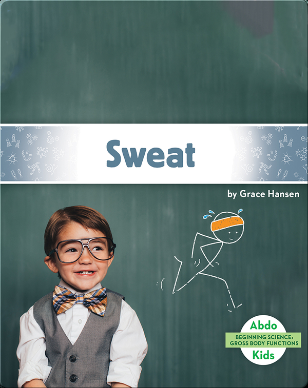 Gross Body Functions: Sweat