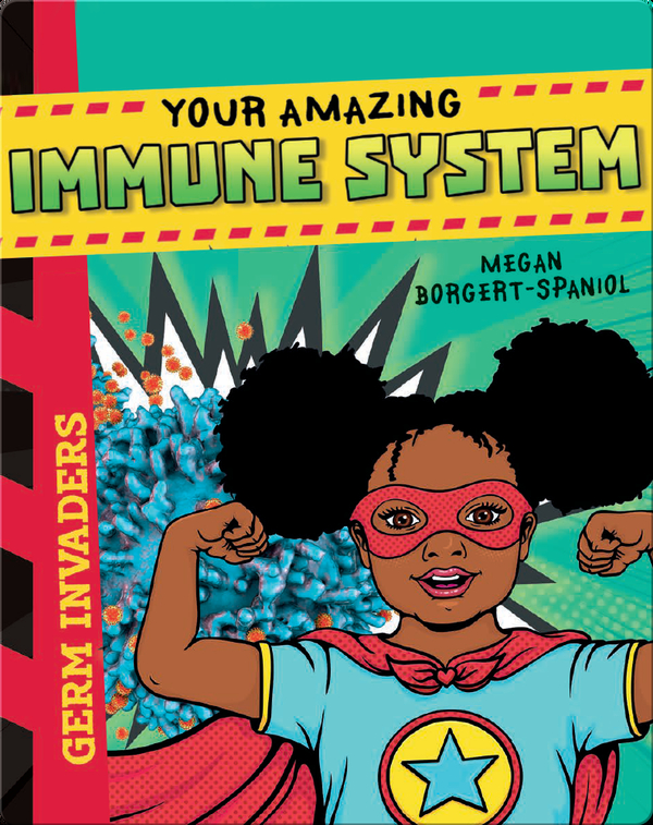 Germ Invaders: Your Amazing Immune System