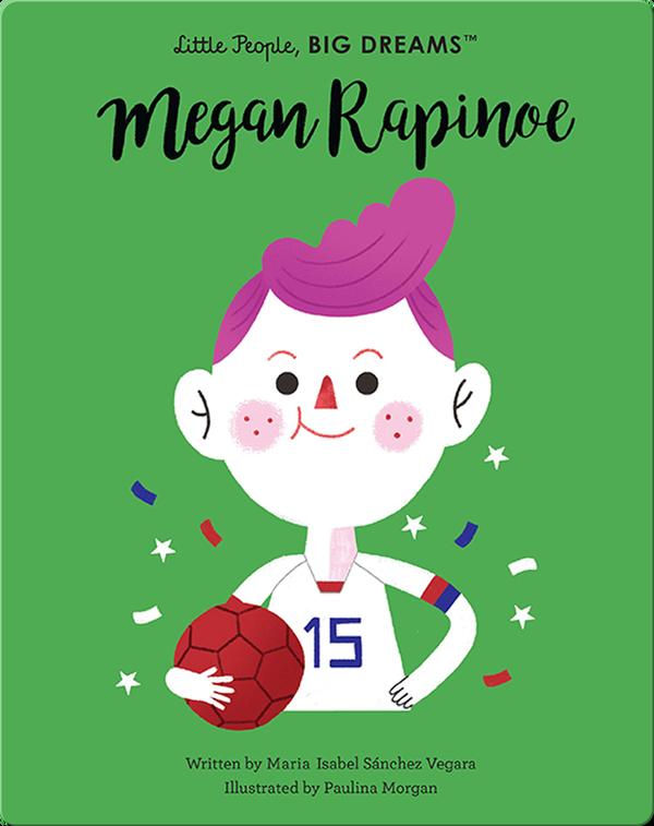 Little People, BIG DREAMS: Megan Rapinoe