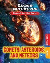 Space Detectives: Comets, Asteroids, and Meteors