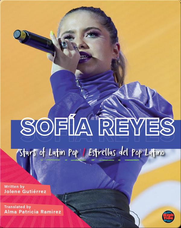 Stars of Latin Pop: Sofia Reyes / Estrellas del Pop Latino: Sofia Reyes