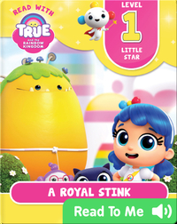 True and the Rainbow Kingdom: A Royal Stink