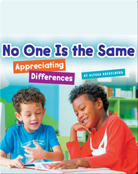 No One Is the Same: Appreciating Differences