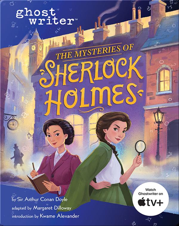 Ghostwriter: The Mysteries of Sherlock Holmes