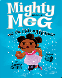 Mighty Meg Book 2: Mighty Meg and the Melting Menace