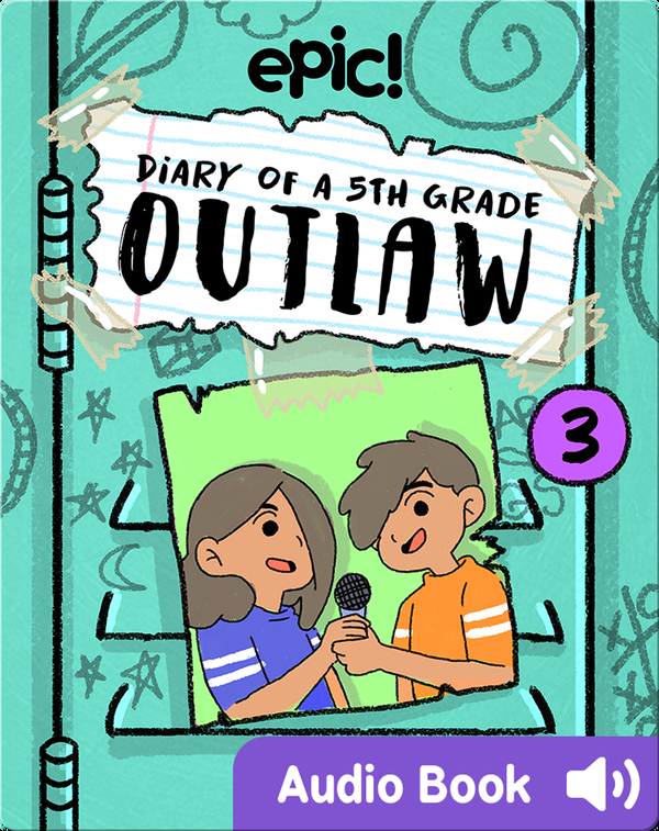 Diary of a 5th Grade Outlaw: Book 3