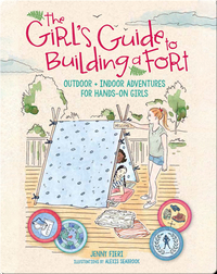 The Girl's Guide to Building a Fort