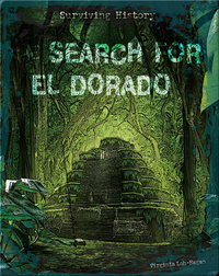 Surviving History: The Search for El Dorado