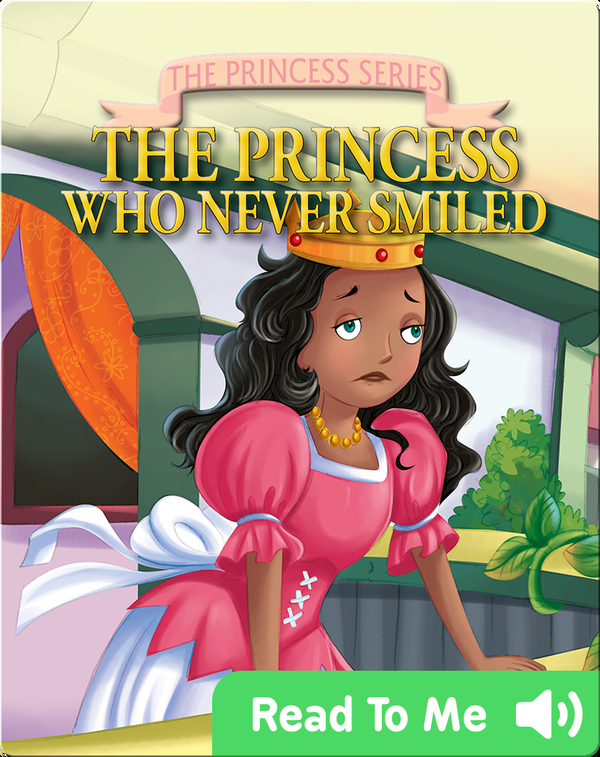 The Princess Series: The Princess Who Never Smiled