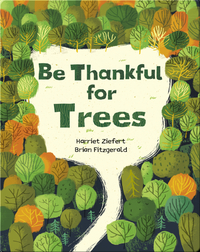 Be Thankful For Trees