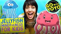 GO With YOYO: Jellyfish Mindfulness For Kids