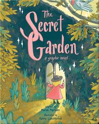The Secret Garden: A Graphic Novel