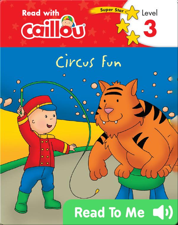 Caillou: Circus Fun