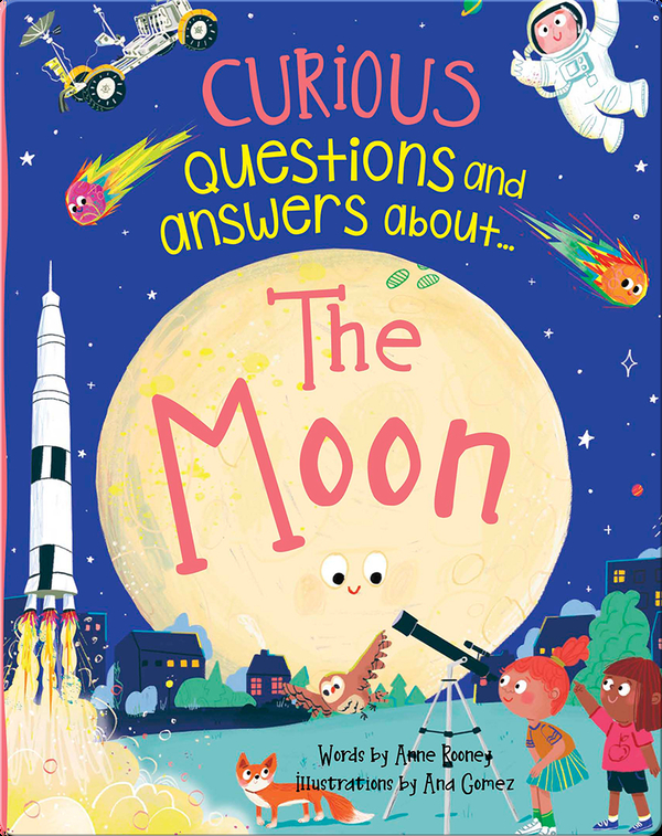 Curious Questions and Answers About... The Moon