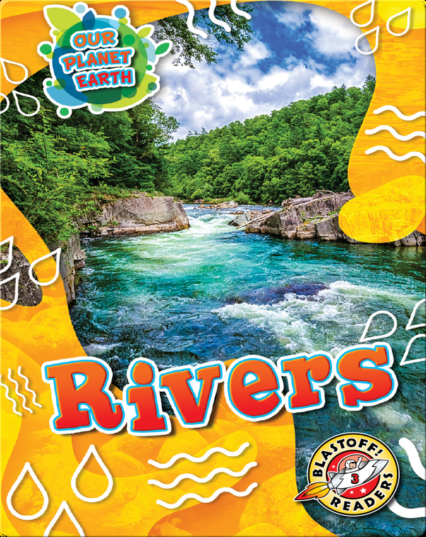 Our Planet Earth: Rivers