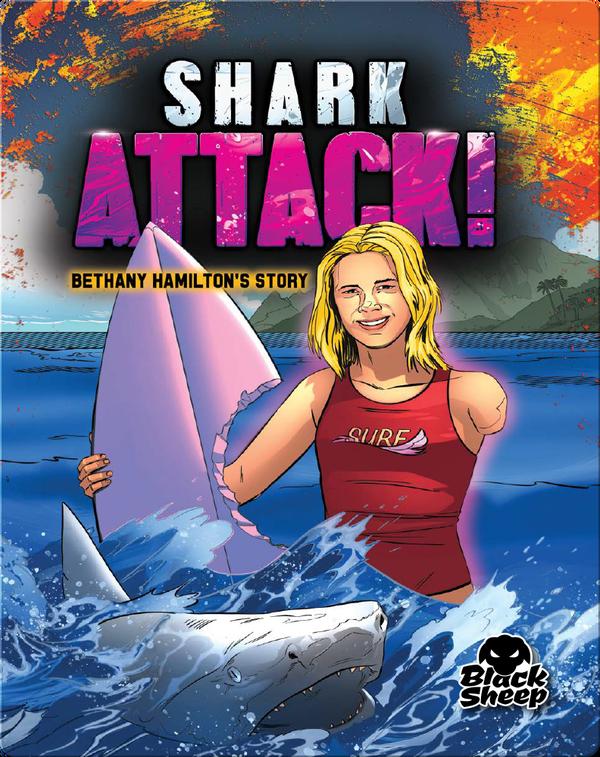 Shark Attack!: Bethany Hamilton's Story