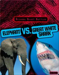 Bizarre Beast Battles: Elephant vs. Great White Shark