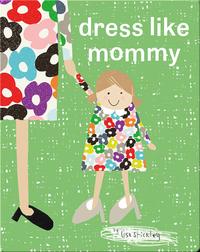 Dress Like Mommy