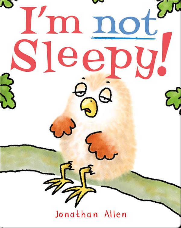 Baby Owl: I'm Not Sleepy