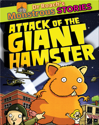 Dr. Roach's Monstrous Stories: Attack of the Giant Hamster