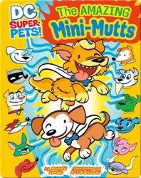 DC Super Pets : The Amazing Mini-Mutts