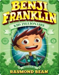 Benji Franklin Kid Zillionaire