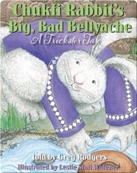 Chukfi Rabbit's Big, Bad Bellyache