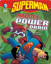 Superman: Parasite's Power Drain